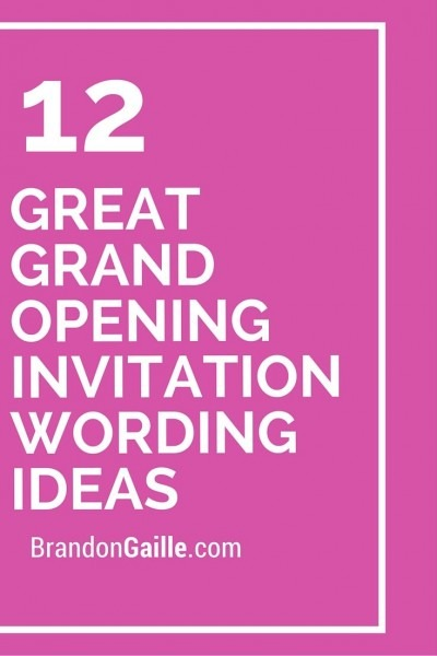12 Great Grand Opening Invitation Wording Ideas