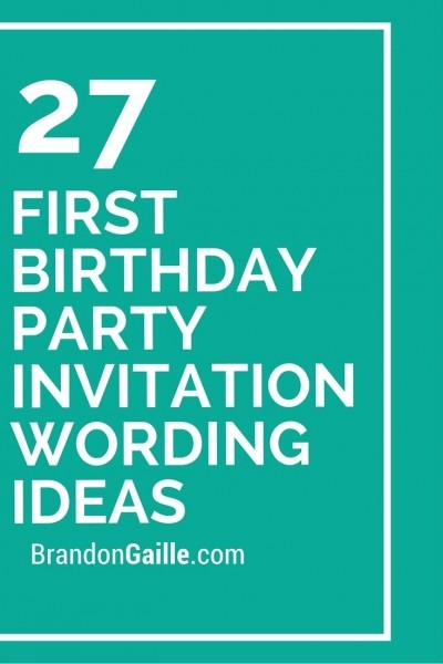 27 First Birthday Party Invitation Wording Ideas