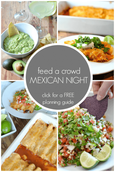 Feed A Crowd! Mexican Night Menu And Free Planning Guide