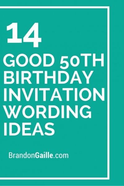 14 Good 50th Birthday Invitation Wording Ideas