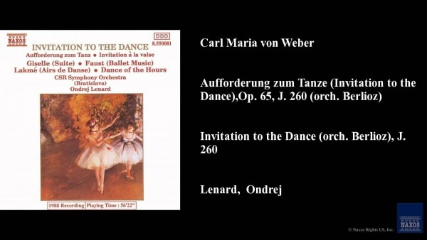 Carl Maria Von Weber, Invitation To The Dance (orch  Berlioz), J