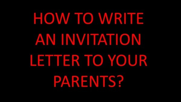How To Write An Invitation Letter To Your Parents  (visitor Visa