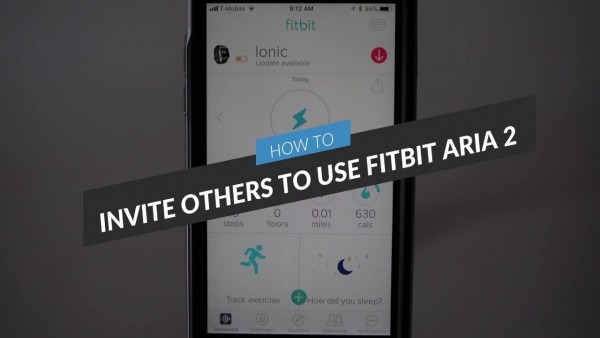 How To Invite Others To Use Fitbit Aria 2