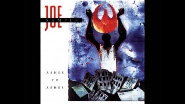 Joe Sample Ashes To Ashes