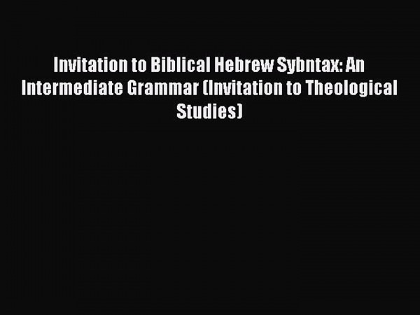 Pdf Invitation To Biblical Hebrew Sybntax  An Intermediate Grammar