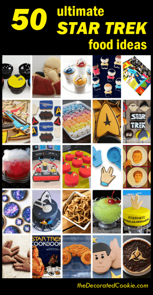 A Roundup Of 50 Of The Best Star Trek Food Ideas From Around The