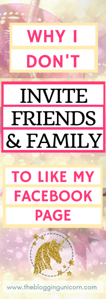 Why I Don't Invite All My Friends And Family To Like My Facebook Page