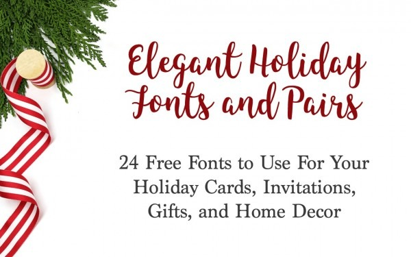 24 Free Fonts For Christmas Cards, Invitations, And Printables