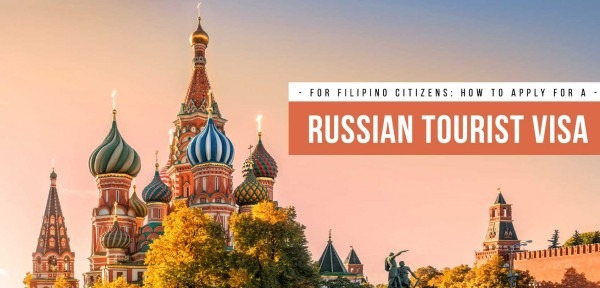 How To Apply For A Russian Visa For Filipino Tourists Or Visitors