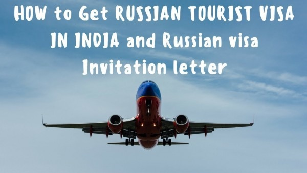 How To Get Russian Tourist Visa In India And Russian Visa