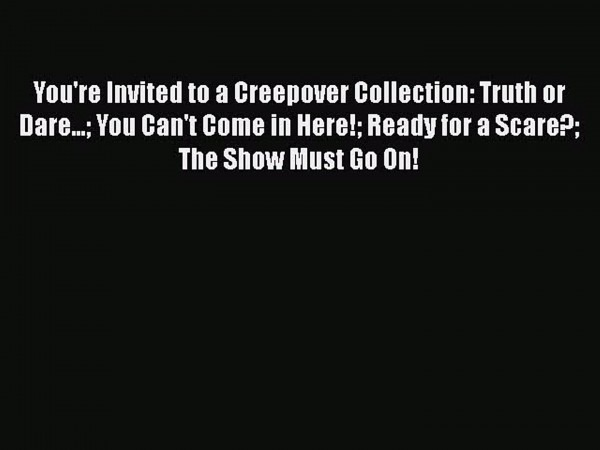 Download Books You're Invited To A Creepover Collection  Truth Or