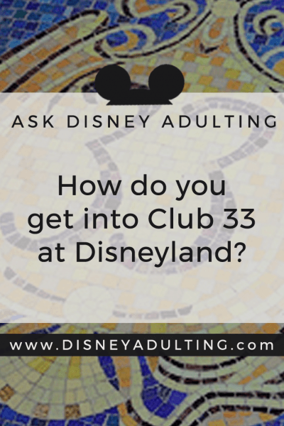 How Do You Get Into Club 33 At Disneyland