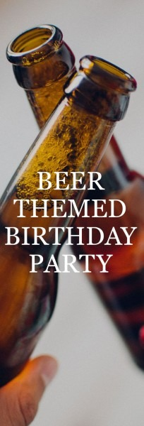 Beer Themed Birthday Party