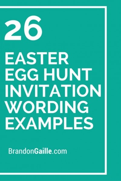 26 Easter Egg Hunt Invitation Wording Examples