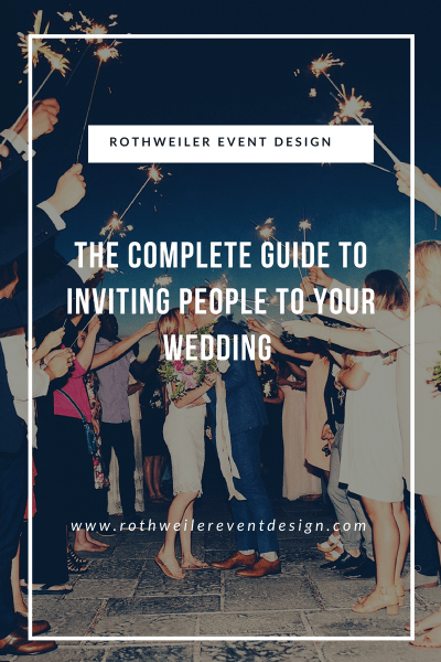 The Complete Guide To Inviting People To Your Wedding