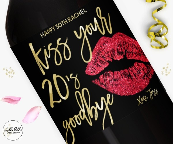 Dirty 30 Birthday Wine Label Kiss Your 20s Goodbye Champagne