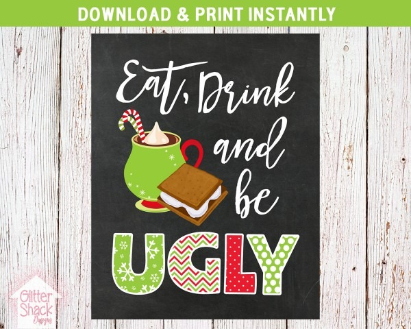 Printable Eat Drink Be Ugly Sign Ugly Christmas Party Ugly