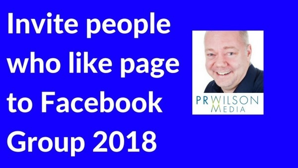 How To Invite People Who Like Your Page To Facebook Group 2018