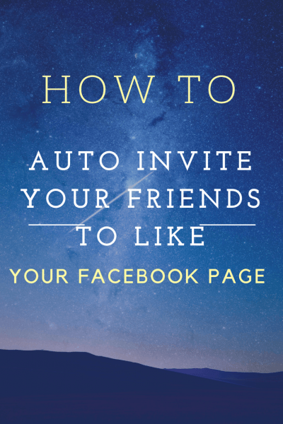 How To Auto Invite Your Friends To Like Your Facebook Page