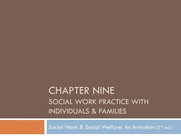 Chapter Nine Social Work Practice With Individuals & Families