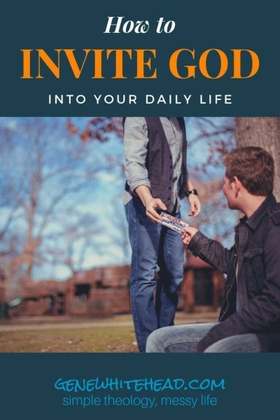 How To Invite God Into Your Everyday Life And What That Means