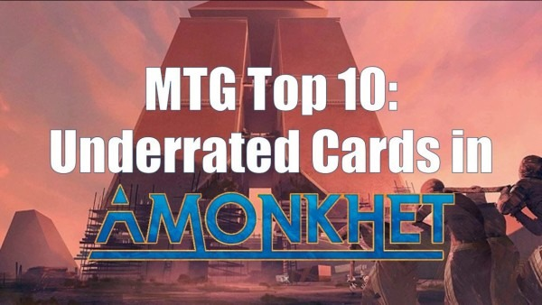 Mtg Top 10  Underrated Cards In Amonkhet Draft