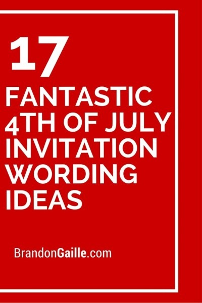 17 Fantastic 4th Of July Invitation Wording Ideas