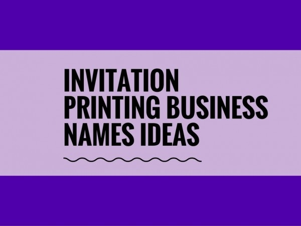 72 Best Invitation Printing Business Names Ideas