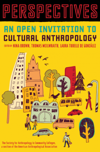 Perspectives  An Open Invitation To Cultural Anthropology