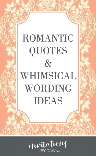 Romantic Wedding Quotes And Whimsical Wording Ideas