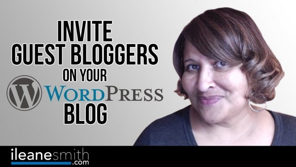 How To Invite Guest Bloggers To Write Posts In Your Wordpress