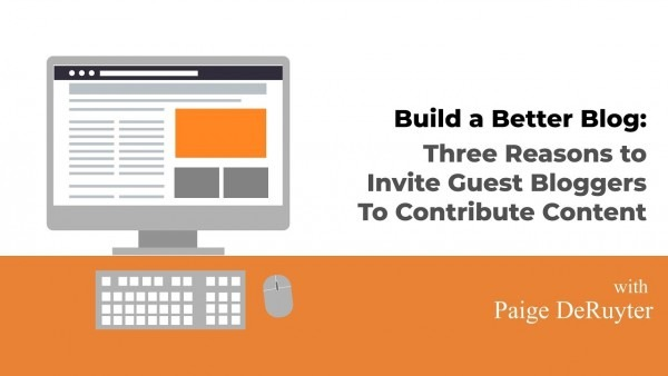 Build A Better Blog  Three Reasons To Invite Guest Bloggers To