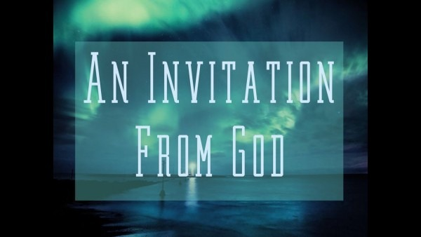 An Invitation From God