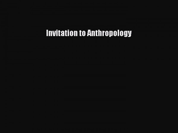 Read Book Invitation To Anthropology  Download Online