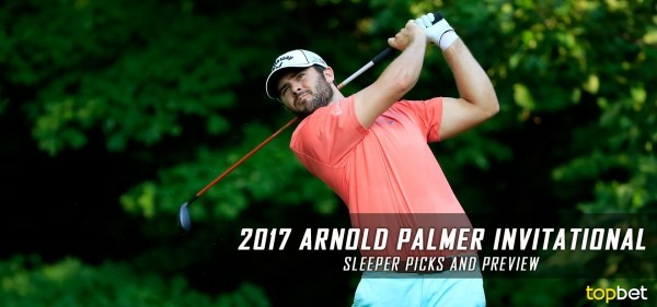 2017 Arnold Palmer Invitational Sleeper Picks   Predictions