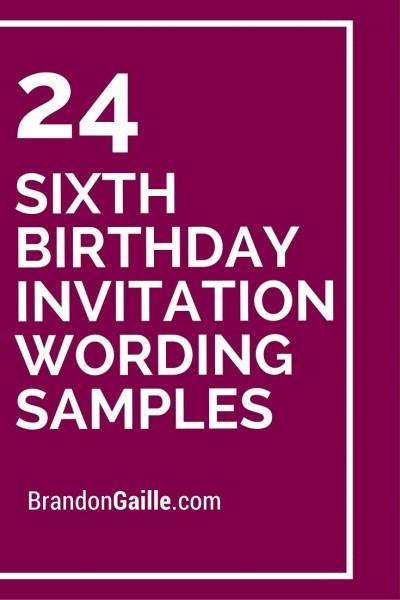 24 Sixth Birthday Invitation Wording Samples
