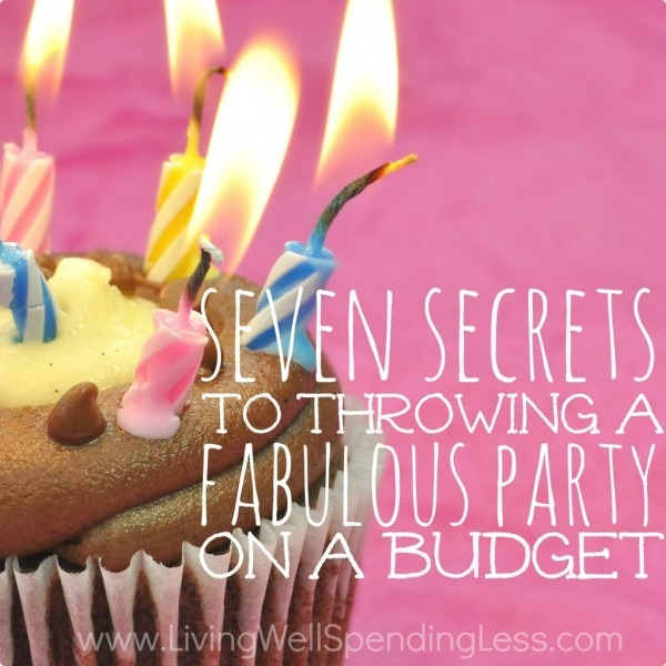 7 Secrets To Throwing A Party On A Budget