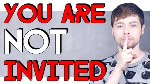 You Are Not Invited !!!