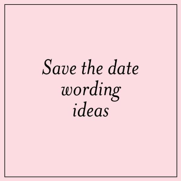 Fun Save The Date Wording Ideas