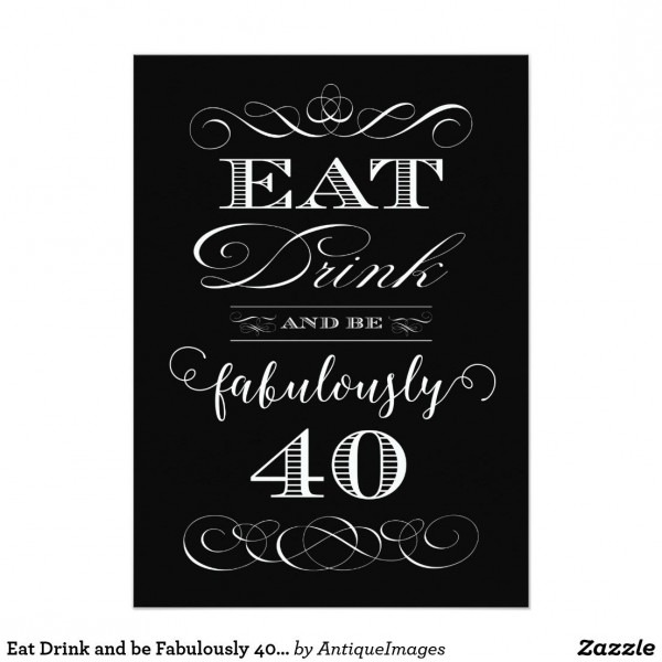 Eat Drink And Be Fabulously 40 Birthday Party Invitation