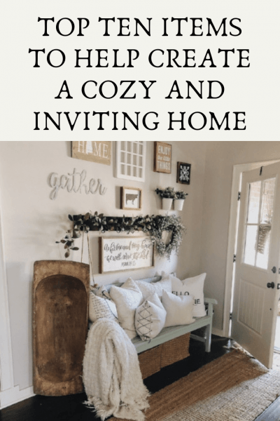 Top Ten Items To Help Create A Cozy And Inviting Home