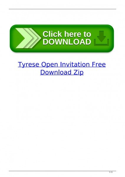 Tyrese Open Invitation Free Download Zip By Refobide